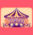 circus retro poster vector image vector image