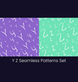 y z latin letter seamless patterns set alphabet vector image