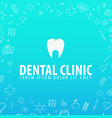 dental clinic medical background health care vector image
