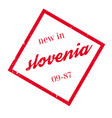 new in slovenia rubber stamp vector image vector image