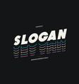 slogan bold font color vector image vector image