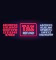 tax refund neon sign on dark background vector image vector image