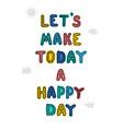happy day - fun hand drawn nursery poster vector image