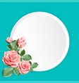 peach color roses decorated on white round paper vector image vector image