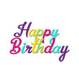 happy birthday inscription with balloons vector image vector image
