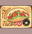 authentic mexican tacos retro tin sign vector image vector image