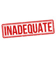 inadequate sign or stamp vector image