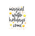 magical winter holidays is coming festive banner vector image