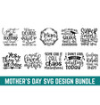 bundle svg eps files for mothers day cutting mac vector image