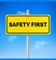 road sign with text safety first vector image vector image
