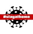 stay at home coronavirus quarantine banner vector image