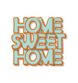 home sweet home biscuit cartoon hand drawn vector image vector image