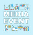 media event word concepts banner video shooting vector image vector image
