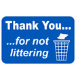 thank you for not littering sign eps10 vector image vector image
