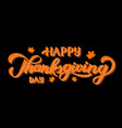 happy thanksgiving day hand written with brush 3d vector image vector image