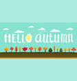 hello autumn simple landscape set of autumn trees vector image vector image