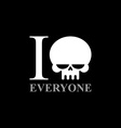 I hate everyone A symbol of hatred from skull vector image