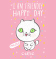 i am friendly happy day cutie meow cat vector image