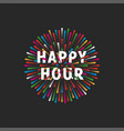 inscription happy hour on background a vector image vector image