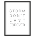 Inspirational quoteStorm dont last forever vector image vector image