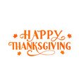 happy thanksgiving hand written with brush vector image vector image