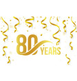 isolated golden color number 80 with word years vector image vector image