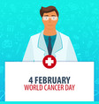 medical holiday 4 february world cancer day vector image