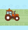tractor works onfarm cartoon flat style vector image