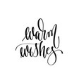 warm wishes - hand lettering inscription text vector image