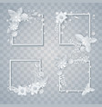 set of white paper flowers and leaves frames vector image vector image