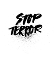 Stop terror Handdrawn brush ink lettering vector image