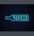 vodka bottle neon sign lettering sign vodka vector image vector image