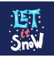Let it snow Hand drawn phrase isolated on white vector image vector image