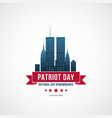 patriot day concept design with twin towers vector image vector image