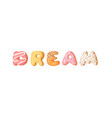 cartoon donut and word dream vector image