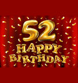 happy birthday 52th celebration gold balloons and vector image