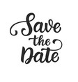 save the date vintage hand written lettering vector image