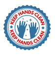 keep hands clean sign or stamp vector image