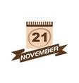 21 november calendar with ribbon vector image vector image