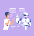 chatbot concept man chatting with chat bot vector image vector image