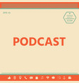 podcast - icon for web and mobile app vector image