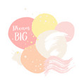 abstract pink card dream big cute card vector image