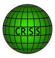 crisis on earth globe with grid sign vector image vector image