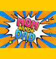 mom and dad phrase in pop art style vector image vector image