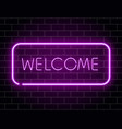 neon welcome banner color neon frame on brick vector image