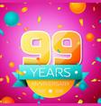 ninety nine years anniversary celebration design vector image vector image