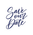 save our date phrase or slogan written with vector image vector image