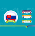slovakia national team schedule matches in the vector image vector image