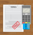 tax paid top view vector image vector image