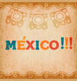happy mexico greeting card for mexican holiday vector image vector image